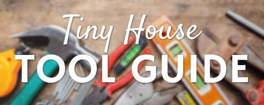 Tiny House Tool Guide